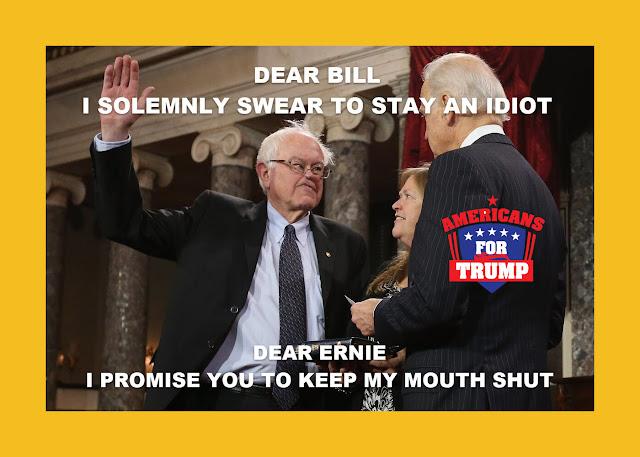 Memes: Ernie Sanders DEAR BILL, I SOLEMNLY SWEAR TO STAY AN IDIOT