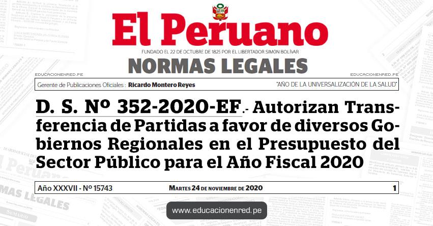 D. S. Nº 352-2020-EF.- Autorizan Transferencia de Partidas a favor de diversos Gobiernos Regionales en el Presupuesto del Sector Público para el Año Fiscal 2020