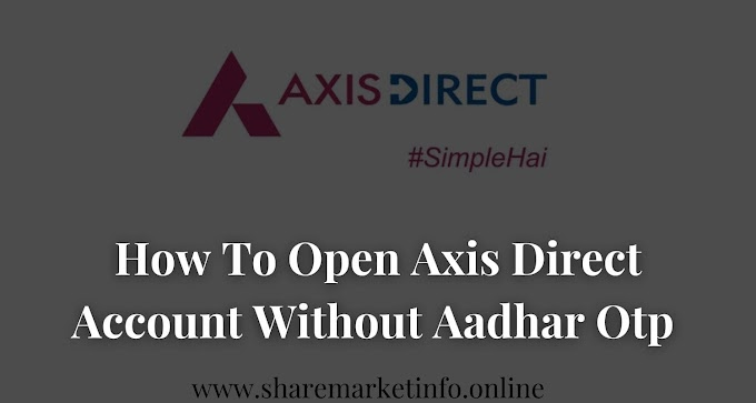 How To Open Axis Direct Account Online Without Aadhar OTP