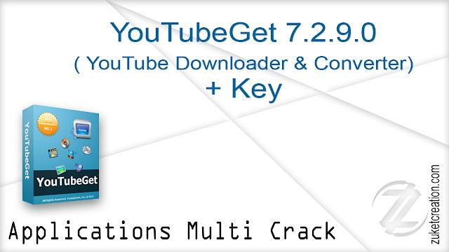 YouTubeGet 7.2.9.0 (YouTube Downloader & Converter) + Key   |  42 MB