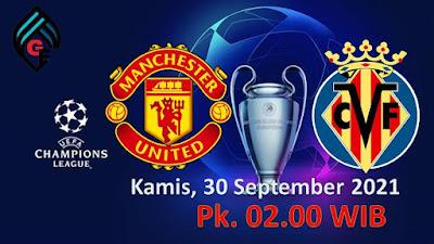 Link Live Streaming Liga Champions UEFA:  Manchester United Vs Villarreal Kamis, 30 September 2021 Pukul 02.00 WIB