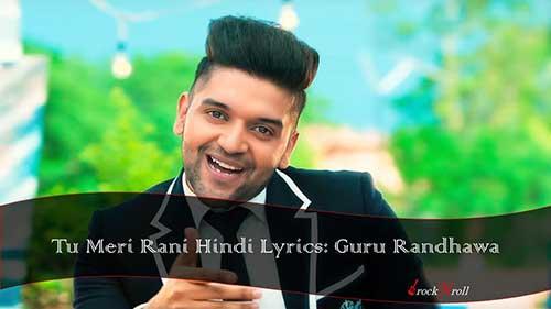 Tu-Meri-Rani-Hindi-Lyrics-Guru-Randhawa
