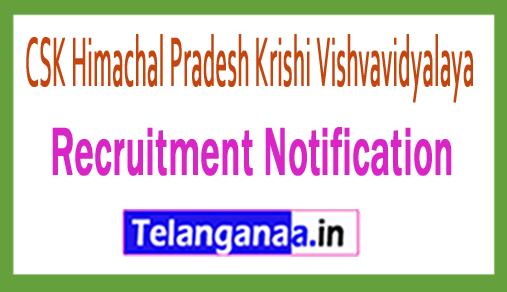 CSK Himachal Pradesh Krishi Vishvavidyalaya Recruitment Notification