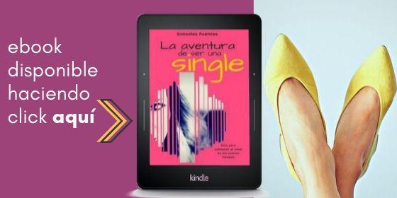 descarga la edición digital de La aventura de ser una single, de Sonsoles Fuentes