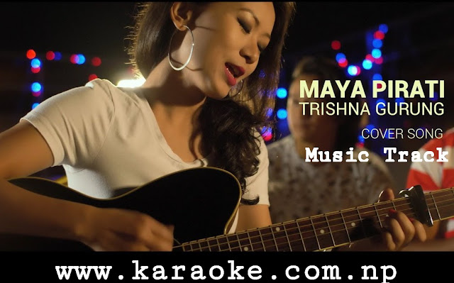 Karaoke of Maya Pirati by Trishna Gurung