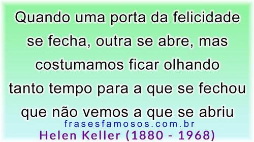 Helen Keller: Quando uma Porta da Felicidade se Fecha, Outra se Abre