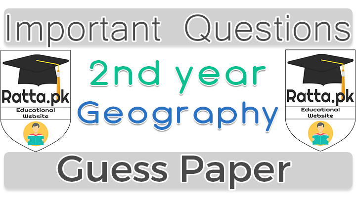 2nd Year (12th class) Geography Guess Paper 2020
