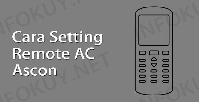 cara setting remote ac ascon
