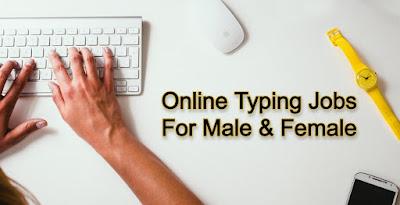 Online Typing Jobs in Pakistan From Home for Male & Female