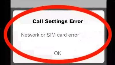 Fix Call Settings Error || Network OR SIM Card Error Problem Solve