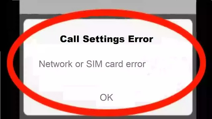 Fix Call Settings Error || Network OR SIM Card Error Problem Solve