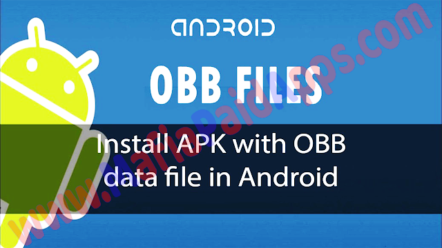 How can I install APK with OBB/data file on an Android Smartphones?