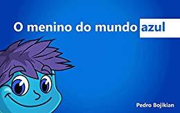 O Menino do Mundo Azul - Pedro Bojikian