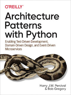 Download PDF Architecture Patterns with Python: Enabling Test-Driven Development, Domain-Driven Design, and Event-Driven Microservices by Bob Gregory and Harry Percival