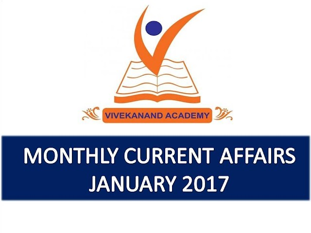 Vivekanand Academy Current Affairs Monthly - January 2017
