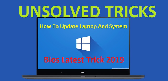 How To Update Laptop And System Bios Latest Trick 2019 Cover Photo