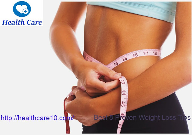 Best 8 Proven Weight Loss Tips