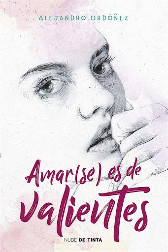 Amar(se) es de valientes | Alejandro Ordónez | Nube de Tinta