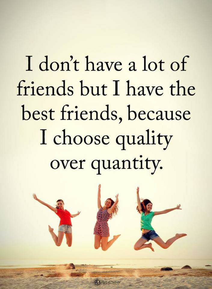 I Dont Have A Lot Of Friends But I Have The Best Friends Quotes