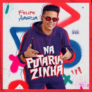 Felipe Amorim - Na Putariazinha - Promocional - Agosto - 2021