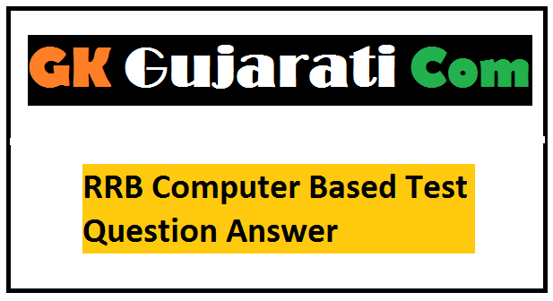 RRB Computer Based Test Question Answer