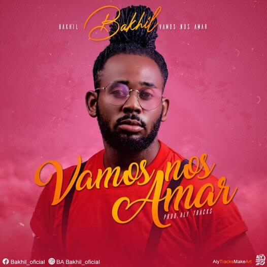 Bakhil - Vamos Nos Amar ( 2021 ) [DOWNLOAD]
