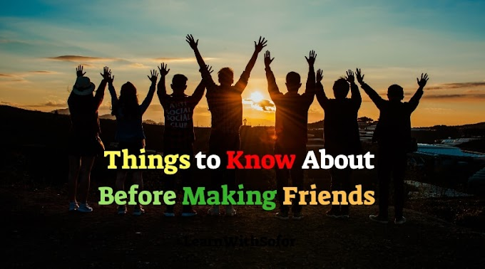 3 Things to Know about Before Making Friends
