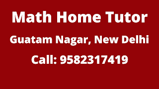 Best Math Home Tutor in Guatam Nagar Delhi