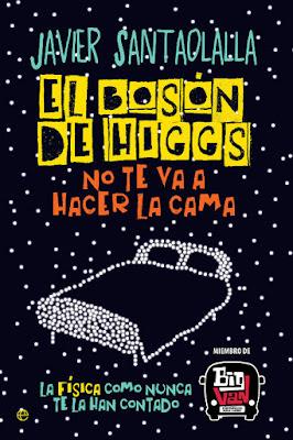 LIBRO - El bosón de Higgs no te va a hacer la cama Javier Santaolalla (Esfera - 6 Septiembre 2016) Edición papel & digital ebook kindle CIENCIA | Big Van | Comprar en Amazon España