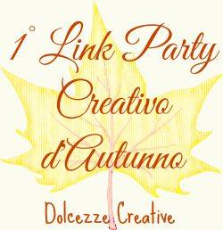http://dolcezzecreative.blogspot.it/2015/09/1-link-party-dautunno-creativo.html?showComment=1442327977833#c5952406558375420847