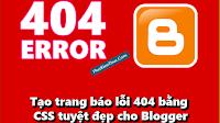 Tạo trang báo lỗi 404 bằng CSS tuyệt đẹp cho Blogger