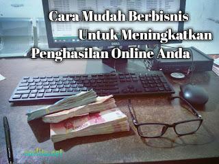 Mudah Berbisnis, Penghasilan Online, Cara Mudah Berbisnis