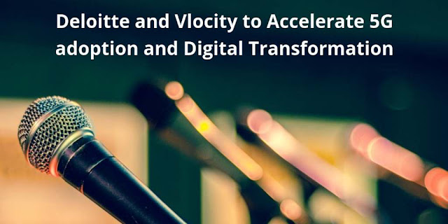 Deloitte and Vlocity to Accelerate 5G adoption and Digital Transformation for Media & Entertainment