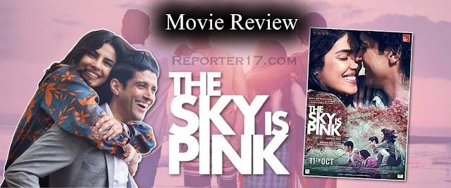 The Sky Is Pink Movie Review In Hindi : Priyanka Chopra, Farhan Akhtar, Zaira Wasim, Rohit Suresh Saraf In 2019