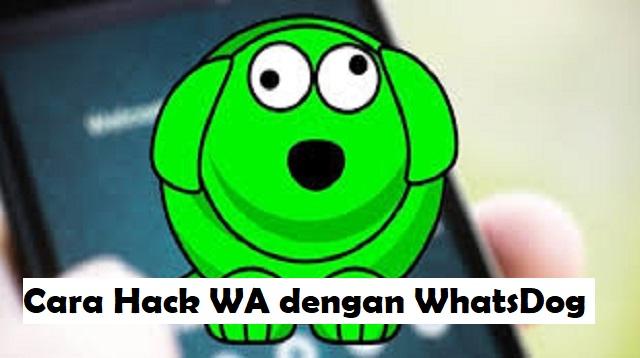 Cara Hack WA dengan WhatsDog