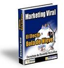 "Marketing Viral: ""Efecto Bola De Nieve"""