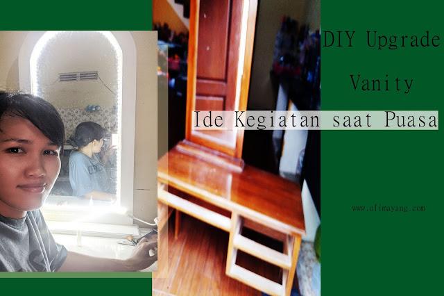 DIY-upgrade-Vanity-ide-kegiatan-saat-puasa-membuat-meja-rias-make-up-lampu-sendiri