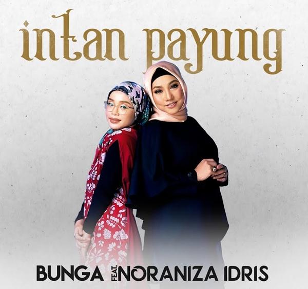 Lirik lagu Intan Payung - Bunga ft Noraniza Idris