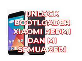 unlock bootloader xiaomi redmi dan mi