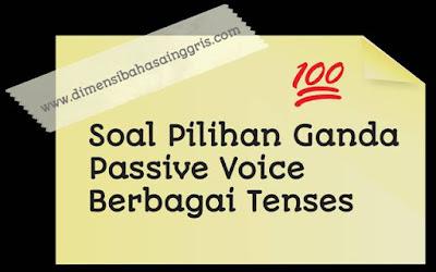 DBI - Soal Passive Voice PG Berbagai Tenses