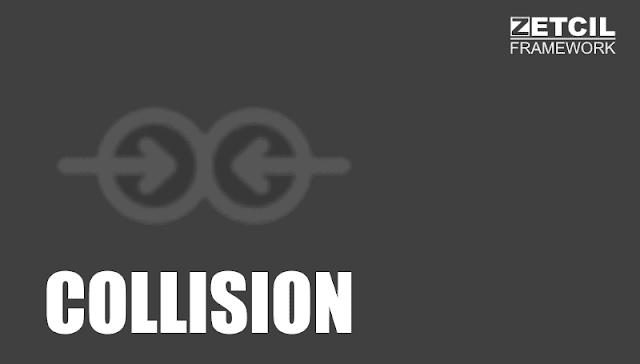 Zetcil Framework - Collision