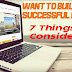 7 Things to Consider In Order to Build A Successful Blog/Website