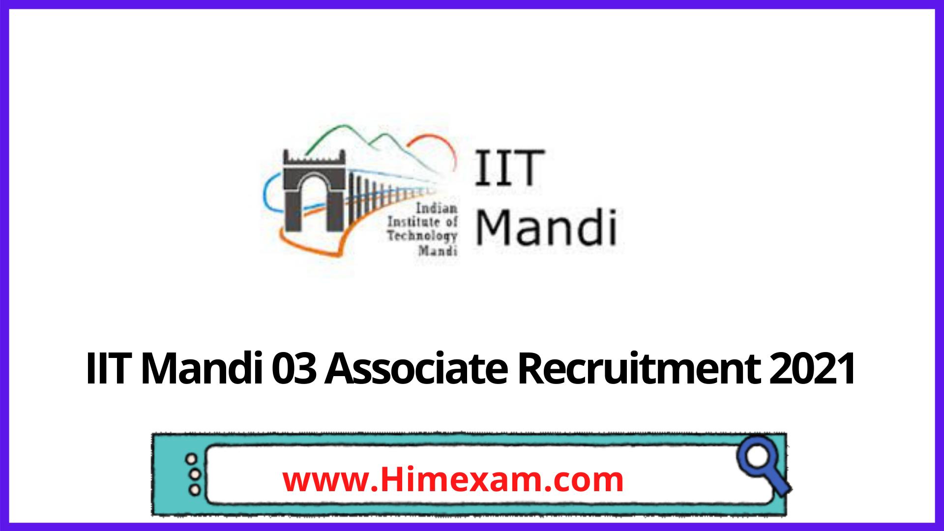 IIT Mandi 03 Associate Recruitment 2021
