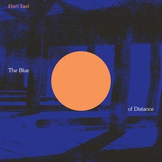 Elori Saxl - The Blue of Distance Music Album Reviews