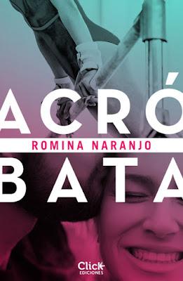 LIBRO - Acróbata : Romina Naranjo  (Click Ediciones - 14 Junio 2016) NOVELA NEW ADULT - JUVENIL ROMANTICA Edición Digital Ebook Kindle A partir de 14 años | Comprar en Amazon España