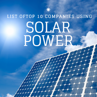 Top 10 Companies Using Solar Power