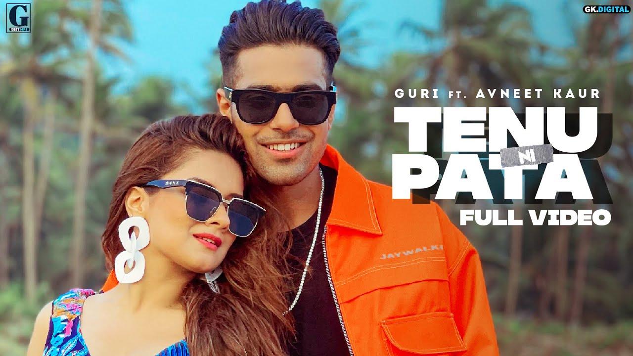 Tenu Ni Pata Lyrics Guri ft Avneet Kaur Punjabi Song