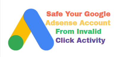 Google Adsense Account Safe From Invalid Click Activity