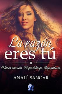 La razón eres tú II_novela romántical_Apuntes literarios de Paola C. Álvarez