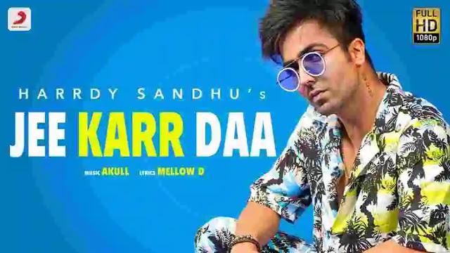 Jee Karr Daa Lyrics :- Harrdy Sandhu   Amayra Dastur